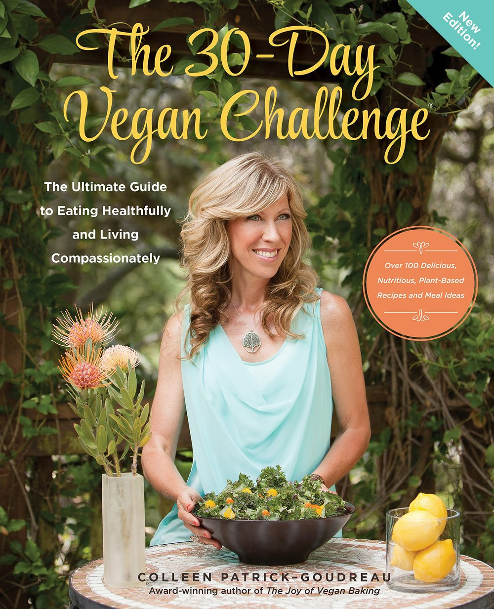 The 30-Day Vegan Challenge: The Ultimate Guide to Eating Healthfully and Living Compassionately - by Colleen Patrick-Goudreau - Take the 30-Day Vegan Challenge and see the difference a plant-based diet makes in your life! Whether you want to improve your overall health, shed a few pounds, demonstrate your compassion for animals, or help the environment, Colleen Patrick-Goudreau, dubbed