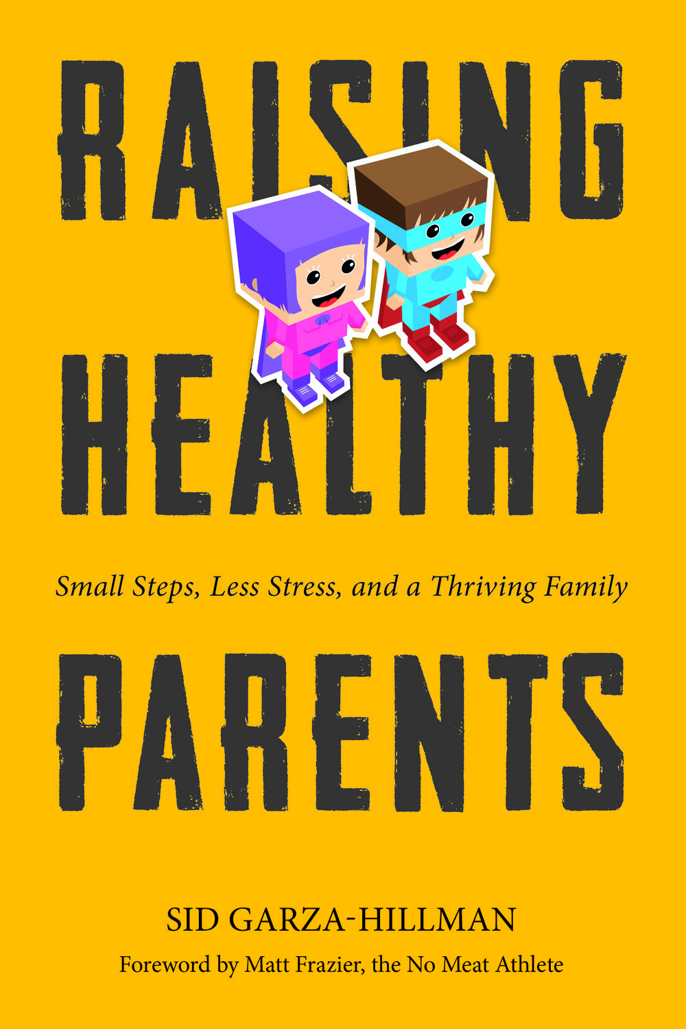 Raising Healthy Parents: Small Steps, Less Stress, and a Thriving Family - by Sid Garza-Hillman - This ain't your parents' parenting book.In parenting, there is a case to be made for putting your oxygen mask on first. This refreshingly humorous yet effective guide on the oh-so-serious business of parenting reminds us that being a successful parent means first being a successful human. Part philosophy, part implementation―including recipes, tips, and exercises―Sid Garza-Hillman's damn-is-it-tough-to-stay-happy-and-healthy-these-days resource is a must-have for anyone who is or will be a parent.In the complicated, fast-paced world of raising children, it is easy to forget that a family is really the sum of its parts. In Raising Healthy Parents: Small Steps, Less Stress, and a Thriving Family,Sid Garza-Hillman expounds on his premise that health and happiness, like the body and mind, are inextricably linked. And while this book is essentially about perfecting the imperfect art of parenting, Garza-Hillman puts the focus squarely on the individual. Equal parts philosophy and reality, this edgy and humorous guide to parenting offers simple, life-altering steps that will bring wellness and harmony to the parent, and, as a result, the whole family .Raising Healthy Parents contains easy-to-do tasks, lessons, resources and simple recipes, but it is much more than a simple to-do list. As parents explore themselves, their forgotten dreams, their abandoned passions, Garza-Hillman will show them that easing into healthy choices will benefit them, their spouses, and most important, their children. And because there is no one-size-fits-all approach to parenting, the specific needs and motivations of each family dictate the size and frequency of Garza-Hillman's Small Steps. This book provides the basic principles on how to live your best life and make happiness, low stress, low conflict, and fun the starting point for a life-long endeavor.