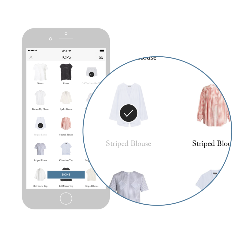 1. Tell us about your closet. - Tap on the items that are similar to the ones you own from our massive database. No need to take photos.