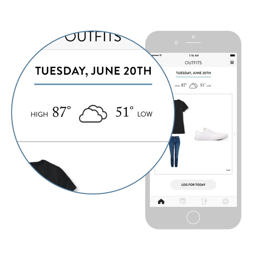2. See every outfit possibility. - Automatically get three expertly styled outfits appropriate for the weather. Or, choose from all the outfit possibilities in your closet.