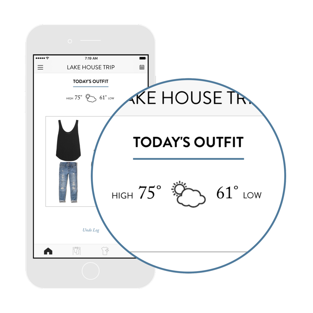 3. See every outfit possibility. - Automatically get three expertly styled outfits appropriate for the weather. Or, choose from all the outfit possibilities in your closet.