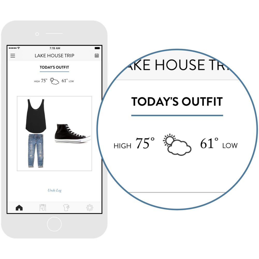 3. Get daily outfit ideas. - Personalized for your weather, occasion, and style. Or, select any item in your closet and see every outfit idea.