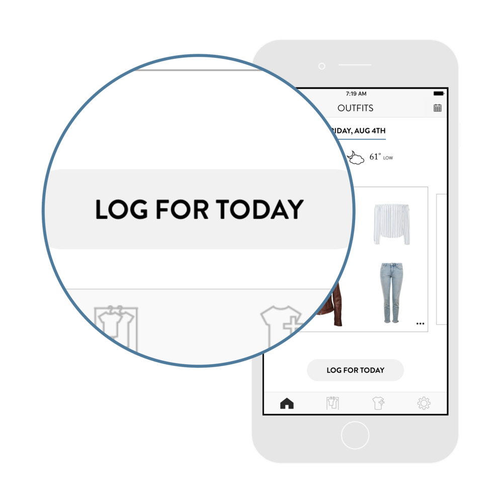 3. Track what you wear. - Log your outfit each day to improve your daily outfit recommendations.