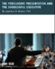The Persuasive Presentation and the Successful Executive