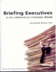 Briefing Executives in an Information-Intensive World