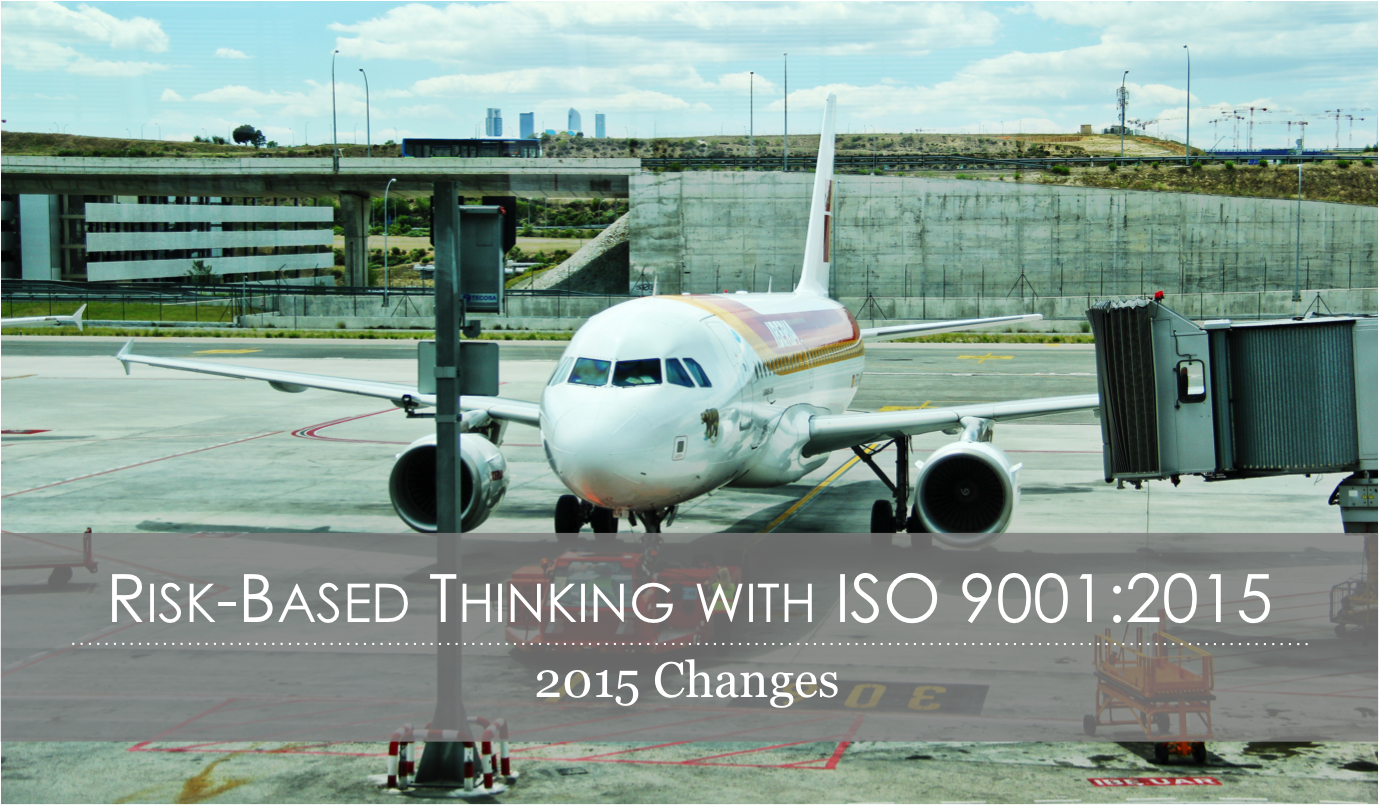 Risk Based Thinking with ISO 9001 2015, AS9100, risk