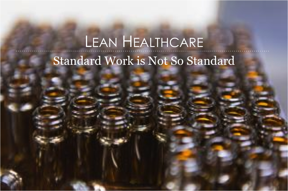 Lean Healthcare Standard Work is Not So Standard
