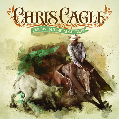 Chris Cagle Back in the Saddle.jpg