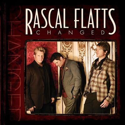 Rascal Flatts Changed.jpg