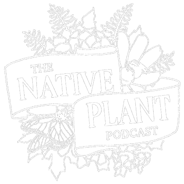 The Native Plant Podcast
