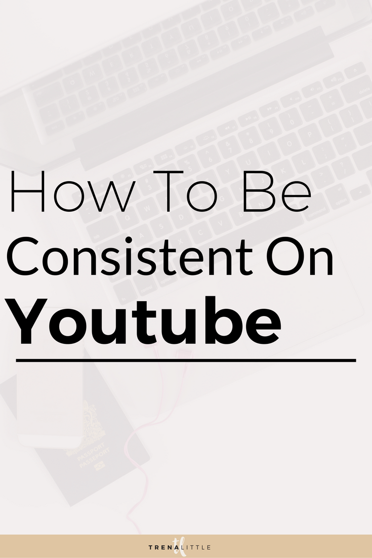 how to be consistent on youtube