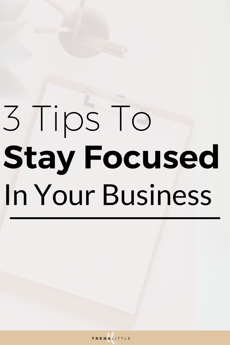 how to stay focused on your business