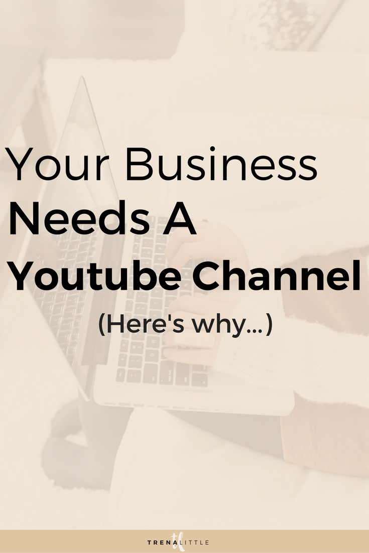 why you business needs a youtube channel