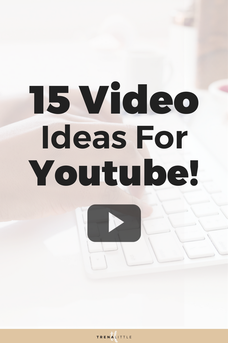 15 Youtube Video Ideas for 2018