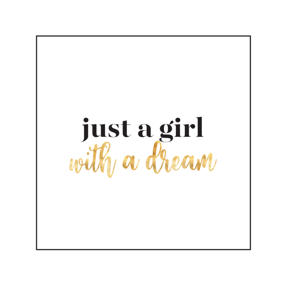 just a girl with a dream