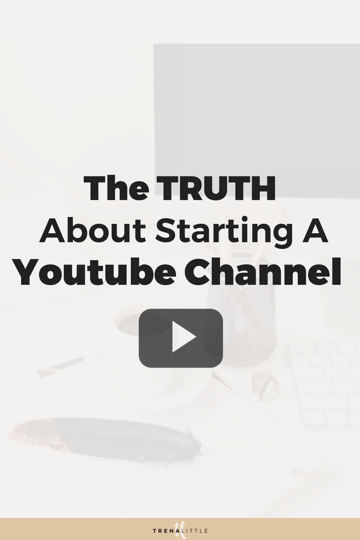 the truth about starting a youtube channel