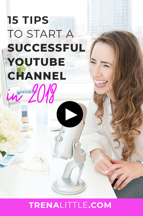 15 tips start a successful youtube channel in 2018
