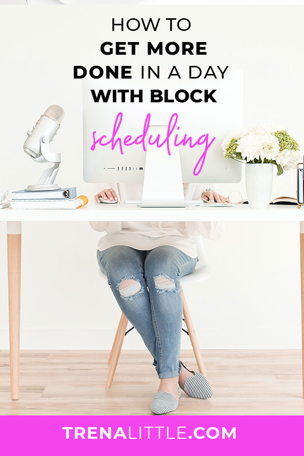 Time block your schedule