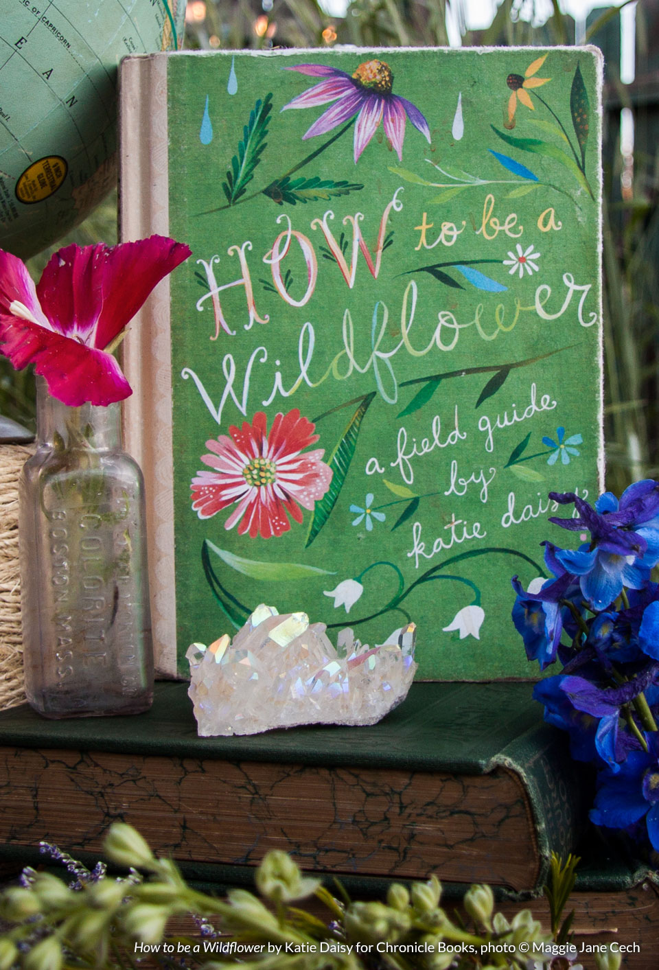 How to be a Wildflower by  Katie Daisy  | Katie was my very first client and continues to be my art brand muse. I've helped her behind-the-scenes on many exciting projects over the years, but a sentimental favorite is her first book, the New York Times Bestseller How to Be a Wildflower, published by Chronicle. (Photo by Maggie Jane Cech)