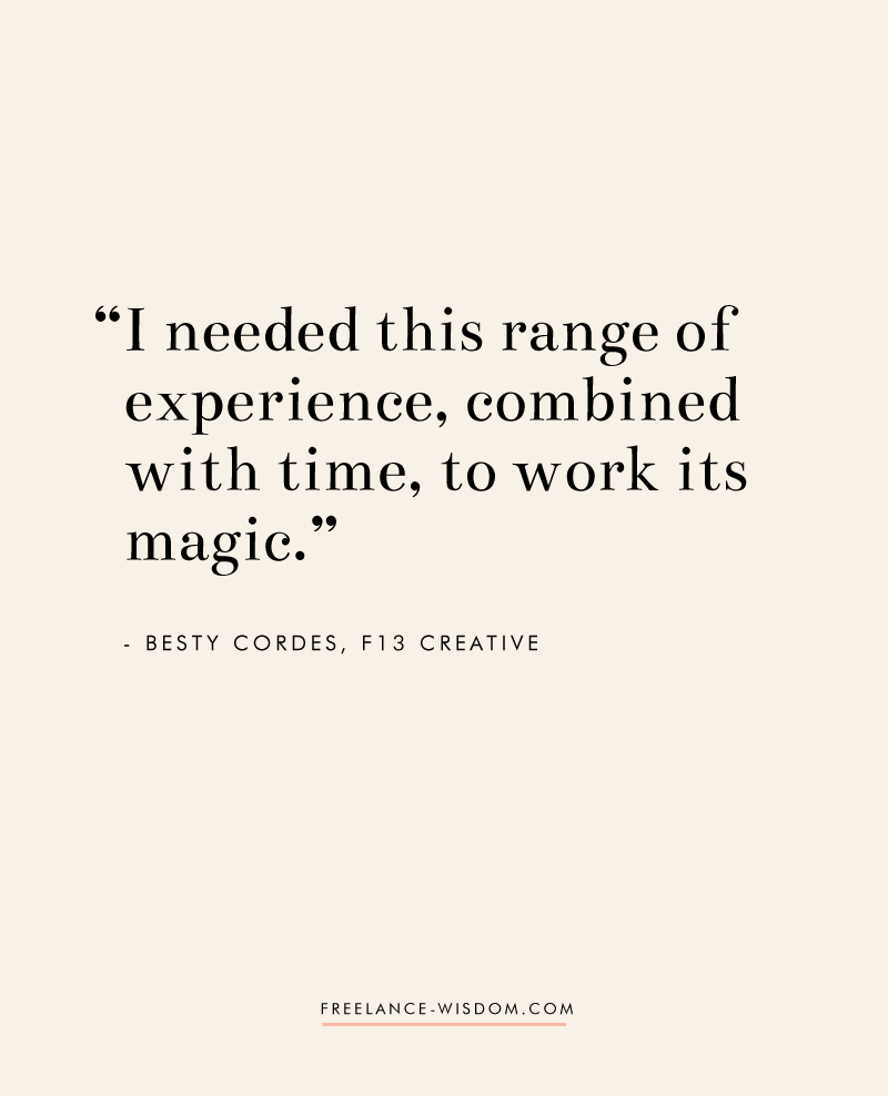 Betsy Cordes | on time and experience to settle in | Freelance Wisdom