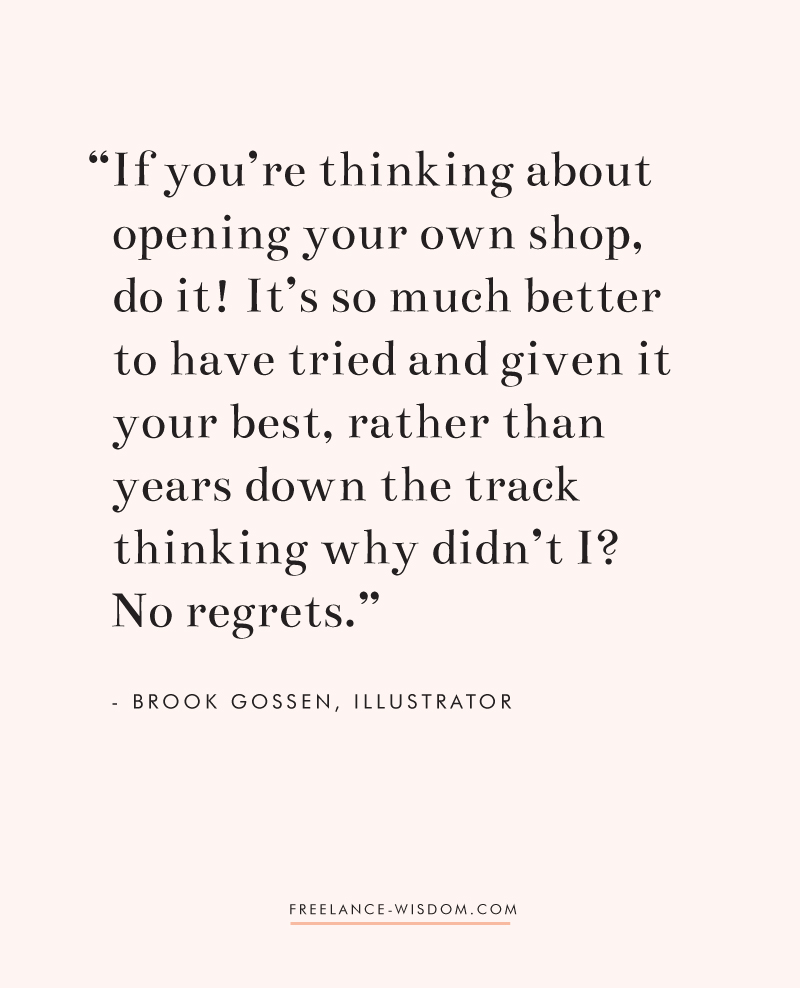 Brook Gossen | Opening up your own shop | Freelance Wisdom