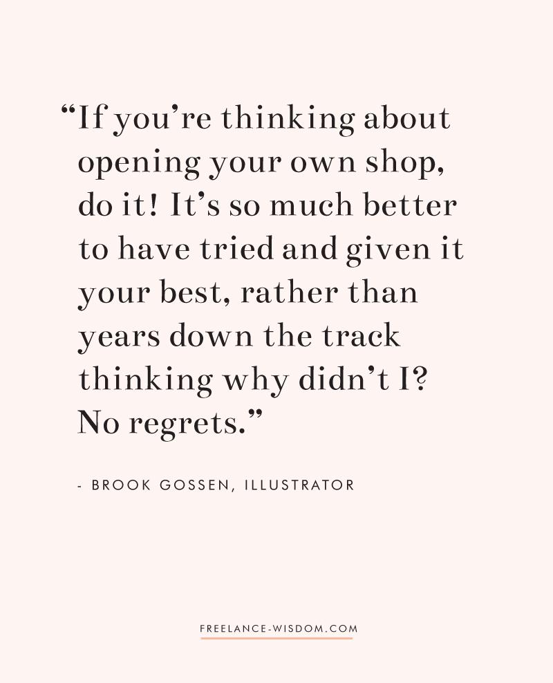 Brook Gossen | Opening up your own shop | Freelance Wisdom
