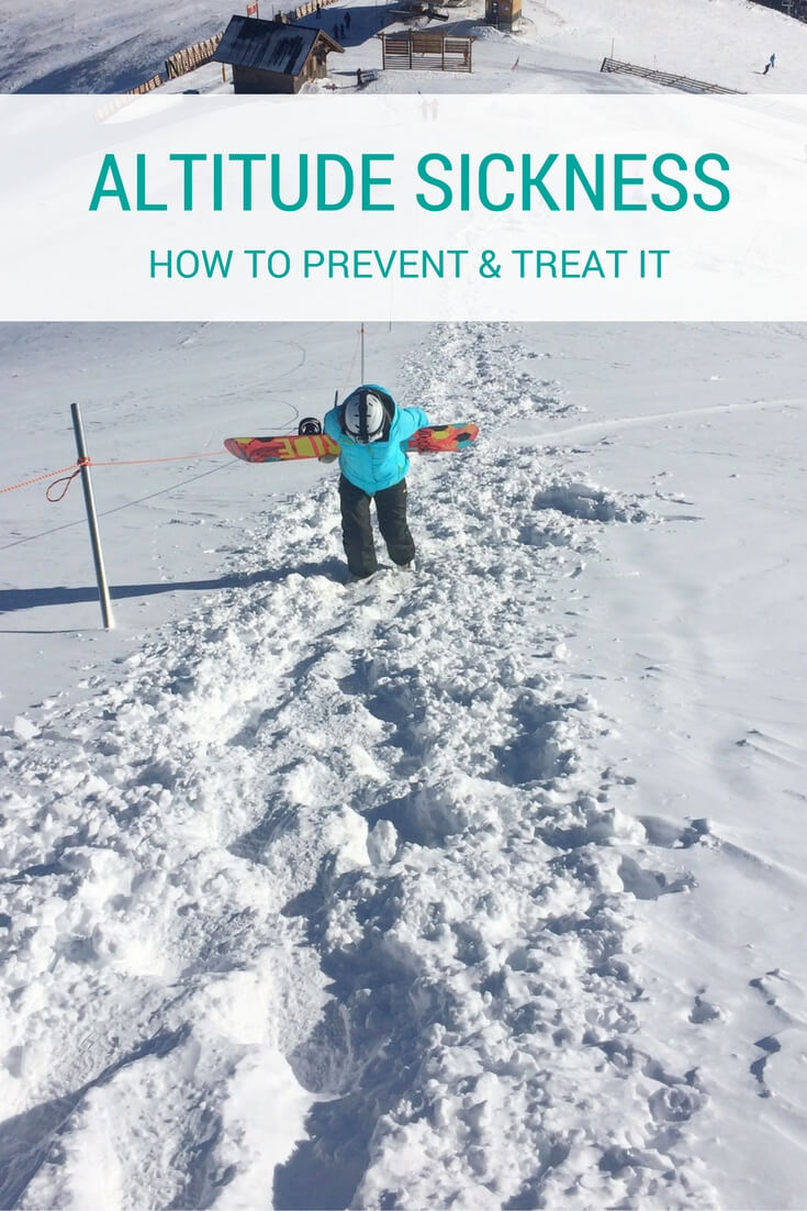 Altitude Sickness - How To Prevent & Treat It — the snow chasers