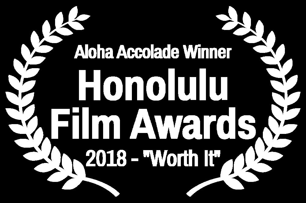 Aloha Accolade Winner - Honolulu Film Awards - 2018 - Worth It.png