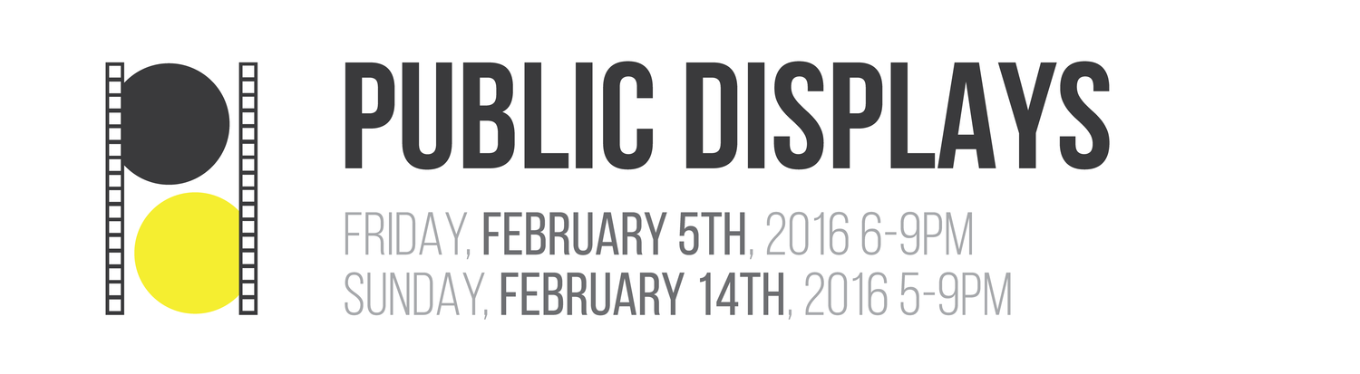 Public Displays - feb 5th + 14th, 2016