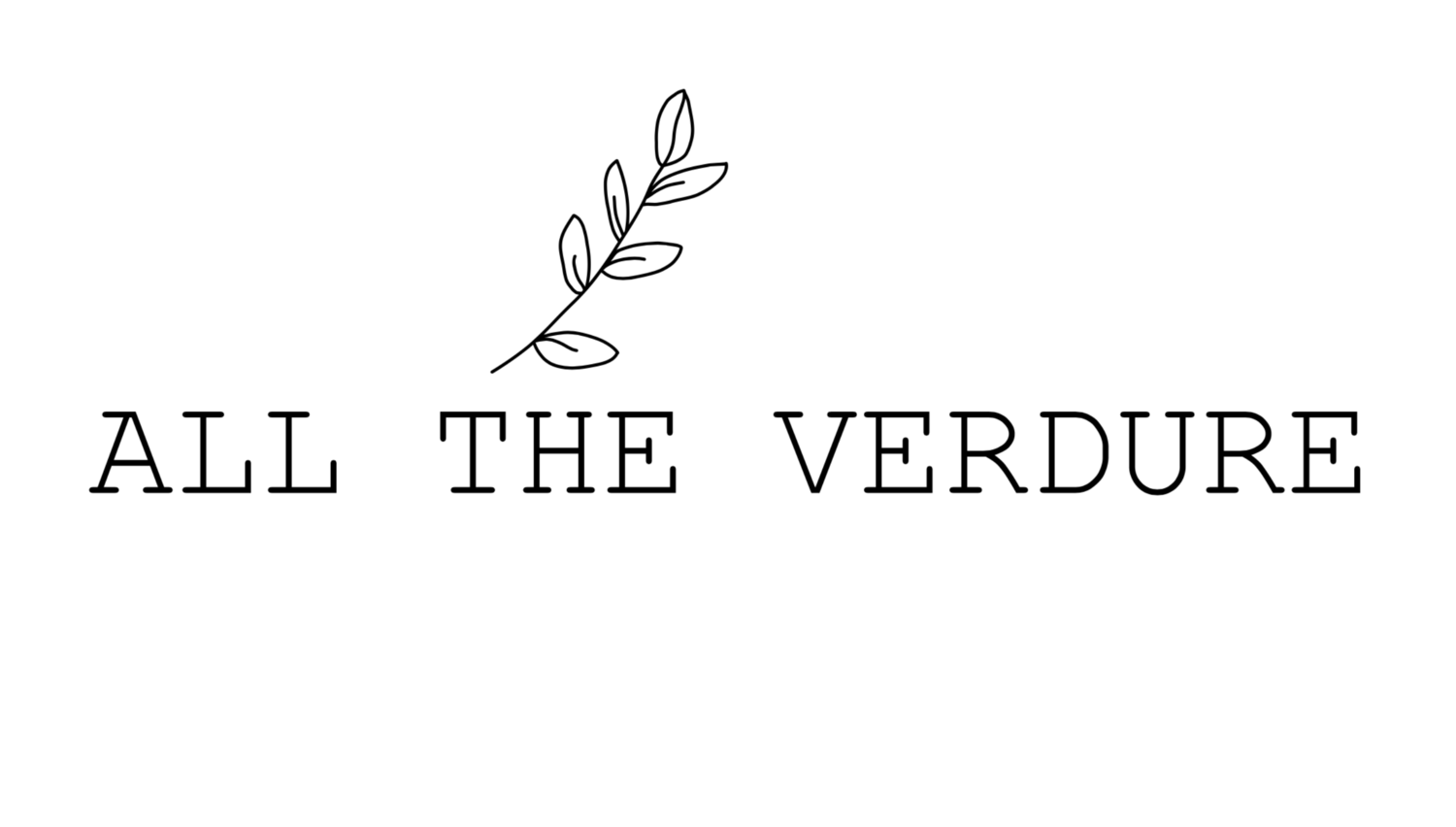 All The Verdure