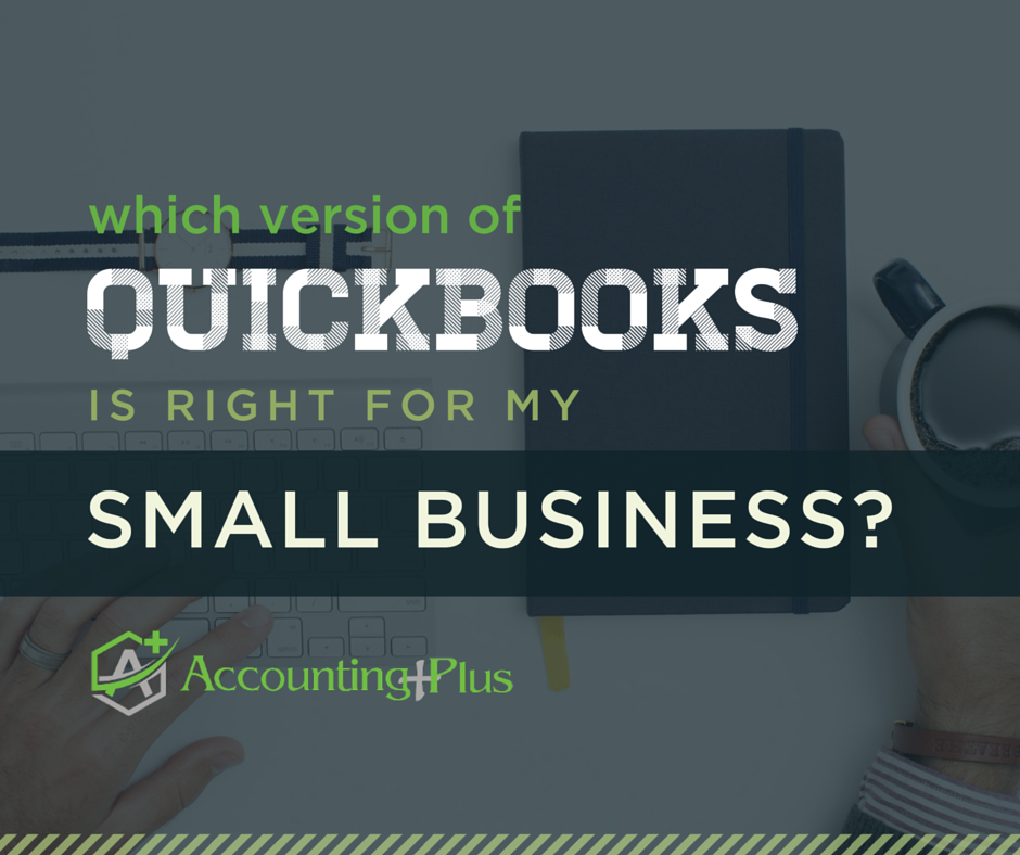 There are so many different versions of QuickBooks to choose from. Which one is right for you? | | Accounting Plus individual, small business, and nonprofit tax and accounting in Columbia, MO