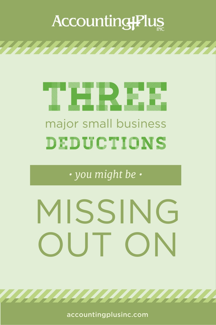 Three major small business deductions you might be missing out on.