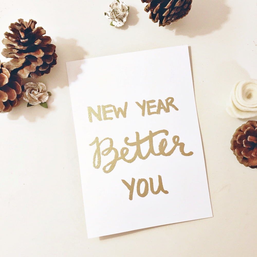 Regardless of how you choose to set yourself up for success in the New Year, I always like to remind myself that  these resolutions are for creating a better version of yourself  and not trying to turn yourself into something or someone you're not.