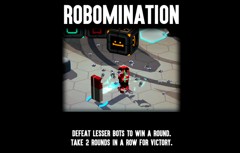 Robominate your enemies and claim victory!
