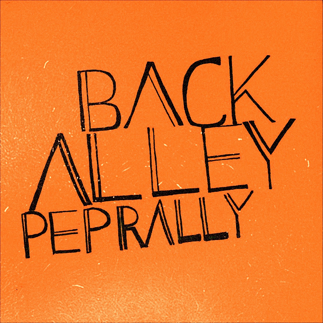 T&R Recordings Presents: Back Alley Pep Rally Full Album Release (Front Cover)