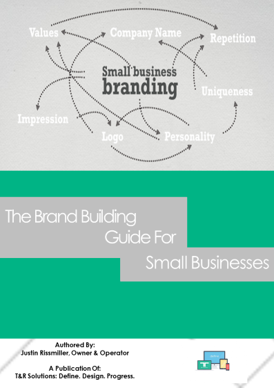 T&R Solutions Presents: The Brand Building Guide For Small Businesses E-Book