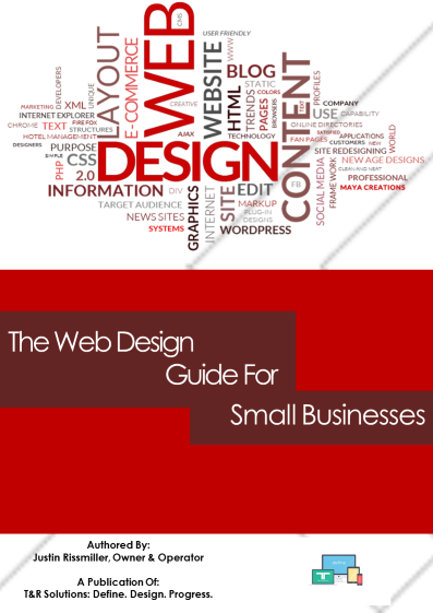 T&R Solutions Presents: The Web Design Guide For Small Businesses E-Book