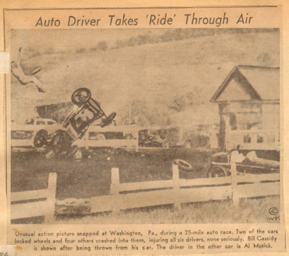 """Auto Driver Takes 'Ride' Through Air: Unusual action picture snapped at Washington, Pa., during a 25-mile auto race. Two of the cars locked wheels and four others crashed into them, injuring all six drivers, none seriously. Bill Cassidy is shown after being thrown from his car. The driver in the other car is Al Musick.""  (Note airborne driver in upper left corner.) (SB28)"