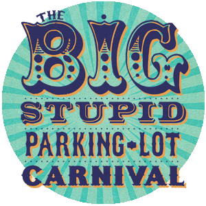 Dad's Garage Big Stupid Parking Lot Carnival