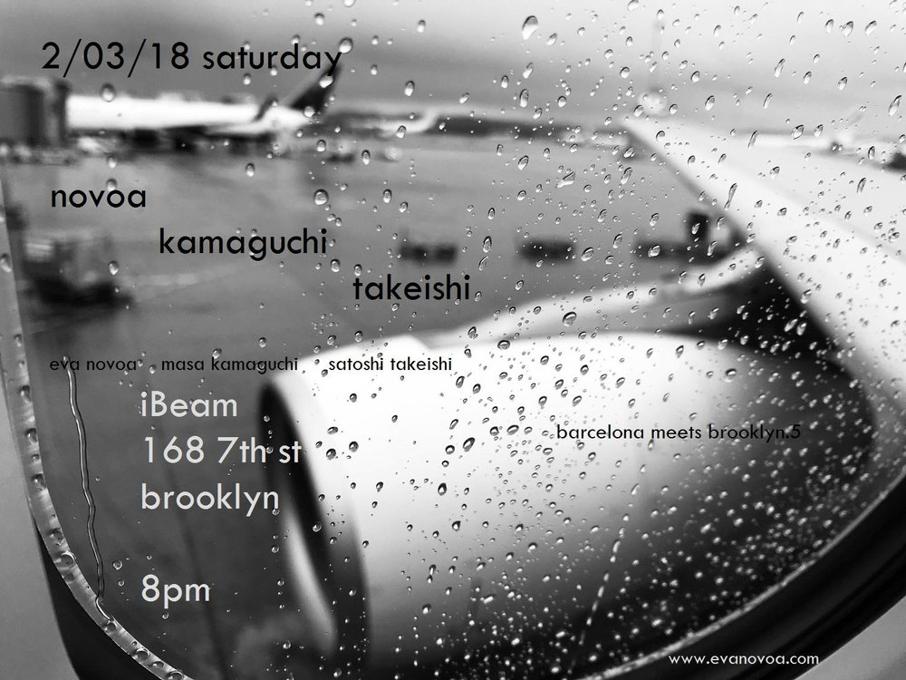 Novoa / Kamaguchi / Takeishi Trio  I am really excited to play for the second time with this Japanese rhythm section. This concert will be recorded live.   eva novoa, piano  masa kamaguchi, bass satoshi takeishi, drums  8pm  iBeam: 168 7th st Brooklyn, NY 11215  no beer, no alcohol / 100% Music  $15