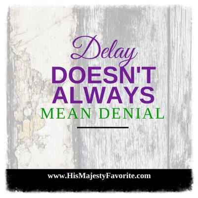delay doesn't always mean denial