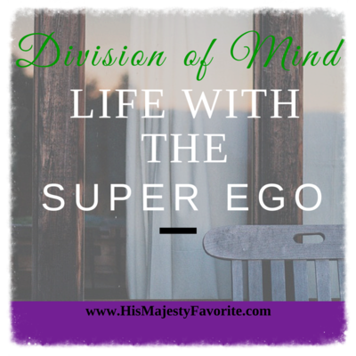 division of mind life with the super ego