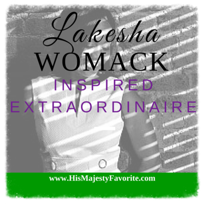 lakesha womack inspired extraordinaire