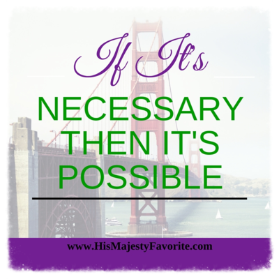 if it's necessary then it's possible