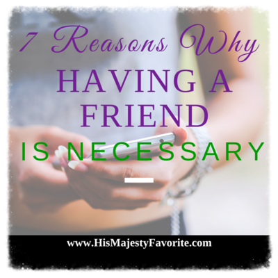 7 reasons why having a friend is necessary