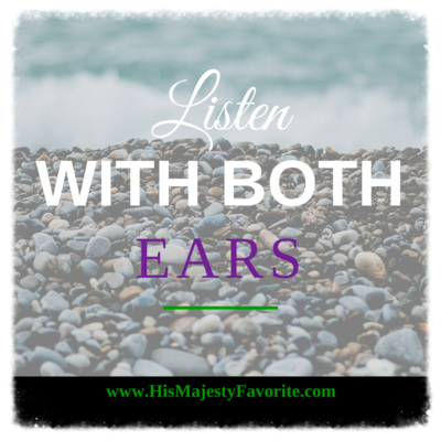 listen with both ears