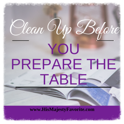 clean up before you prepare the table