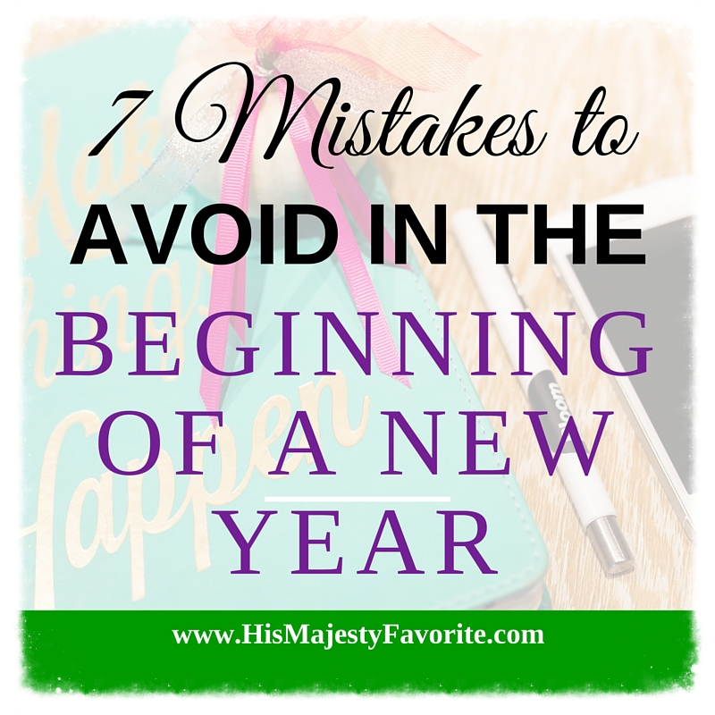 7 Mistakes to Avoid In the Beginning of a New Year