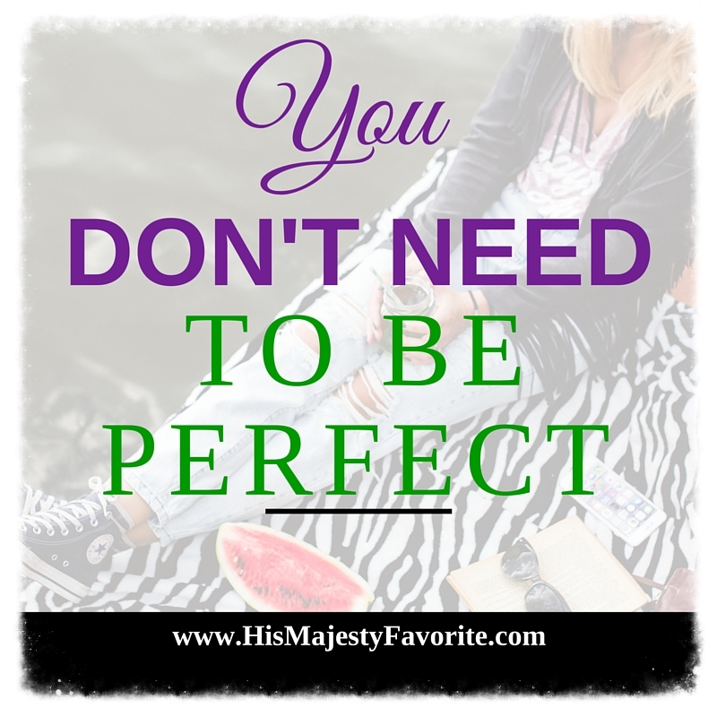 YOU DON'T NEED TO BE PERFECT