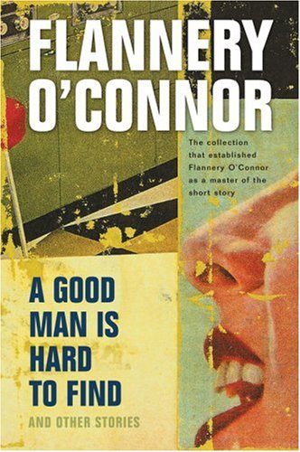 """A Good Man Is Hard To Find"" by Flannery O'Connor     (Image does not belong to me.  Original Link  )"